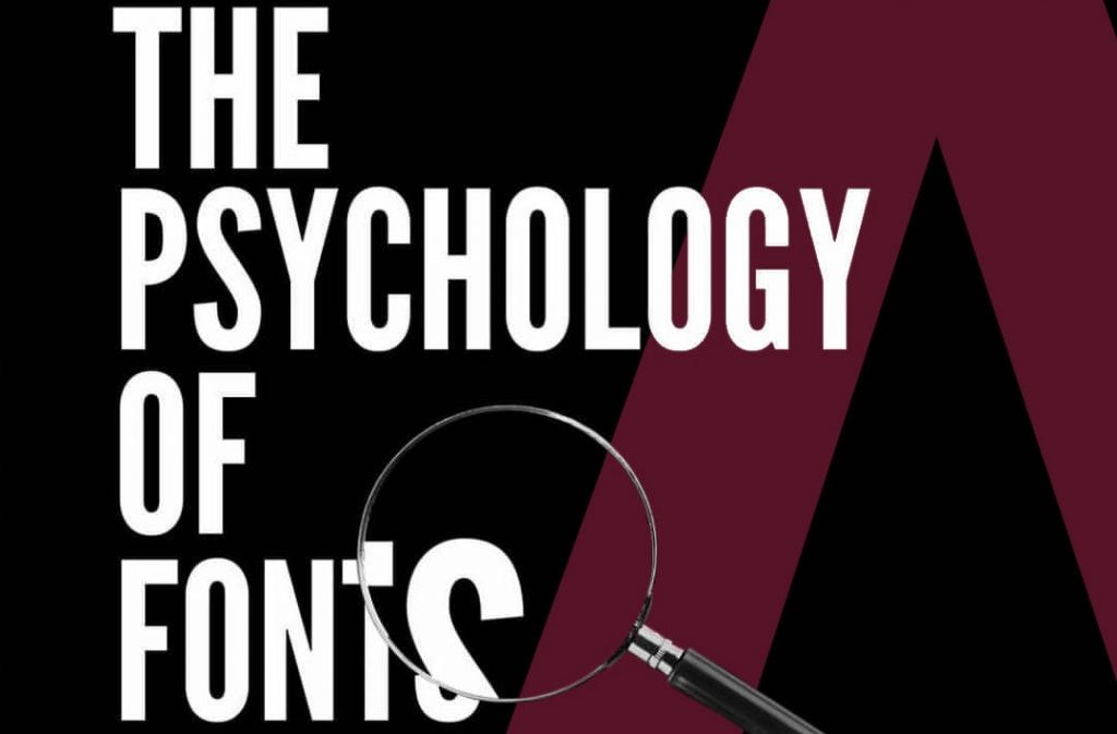 Font Psychology – What Do Different types of Fonts mean?